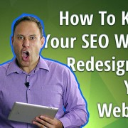 How To Keep All Of Your SEO When Redesigning Your Website